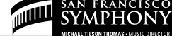 San Francisco Symphony - Michael Tilson Thomas, Music Director