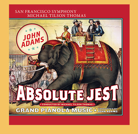 John Adams Absolute Jest and Grand Pianola Music