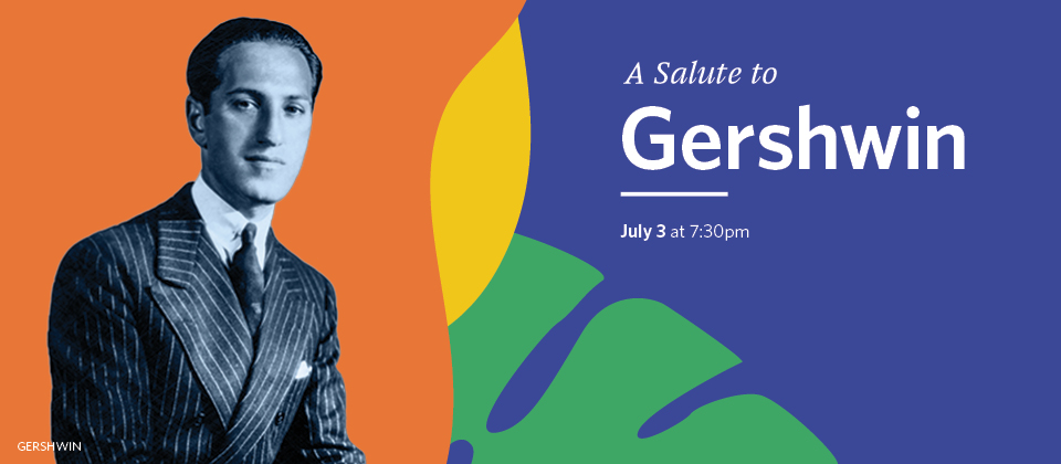 July 3: A Salute to Gershwin