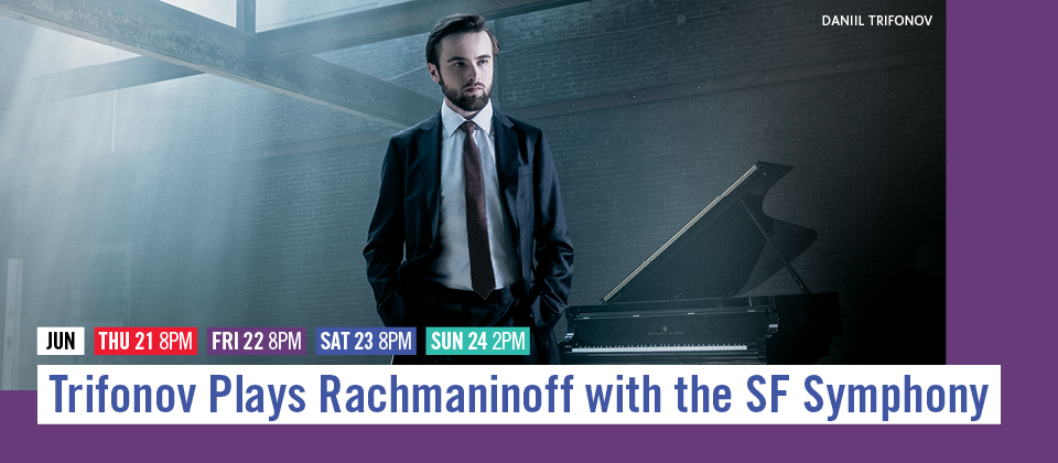 June 21-24: Trifonov Plays Rachmaninoff