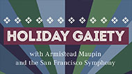 Holiday Gaiety gif with portraits of Armistead Maupin and Peaches Christ
