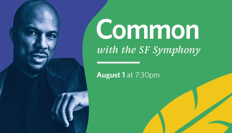 August 1: Common with the SF Symphony