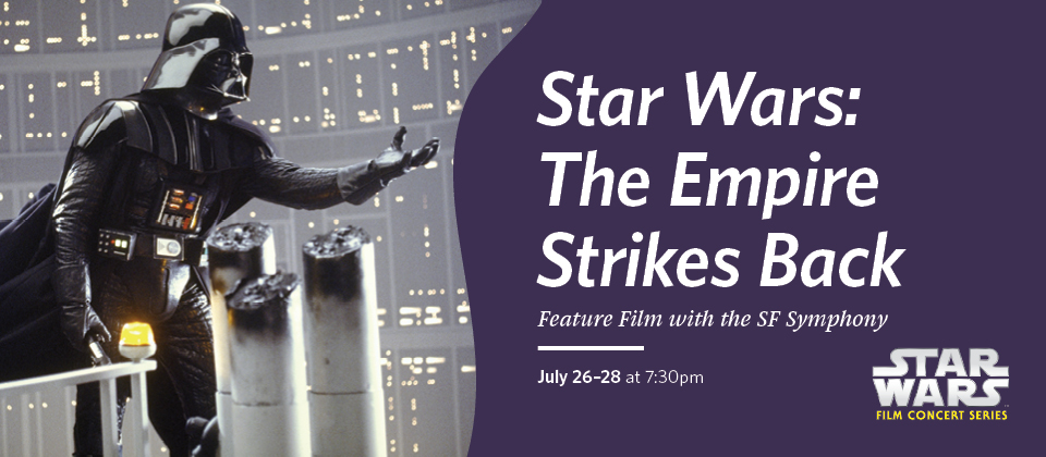 july 26-28: Star Wars: The Empire Strikes back