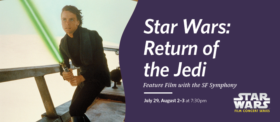 July 29 - August 3: Star Wars: Return of the Jedi