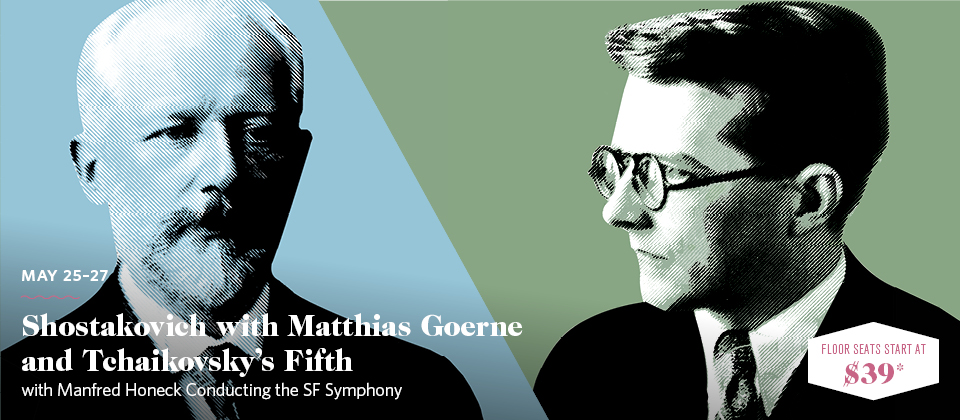 May 25-27: Shostakovich with Matthias Goerne and Tchaikovsky's Fifth