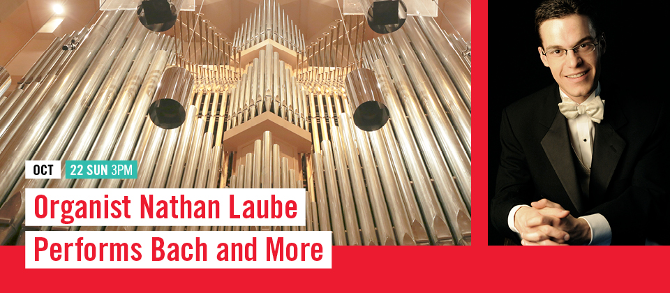 Oct 22: Organist Nathan Laube Performs Bach and More