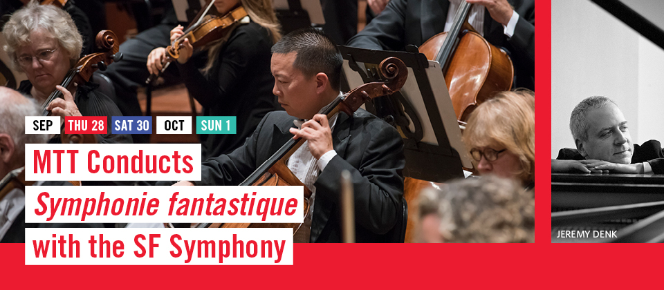 Sep 28-Oct 1: MTT Conducts Symphonie fantastique with the SF Symphony