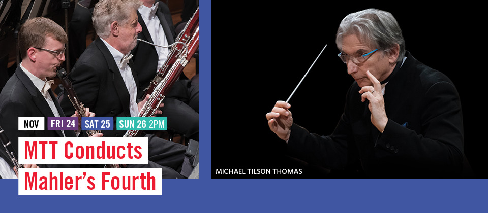 Nov 24-26: MTT Conducts Mahler's Fourth