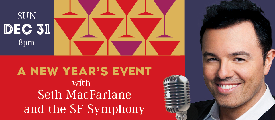 Dec 31: A New Year's Event with Seth MacFarlane and the SF Symphony