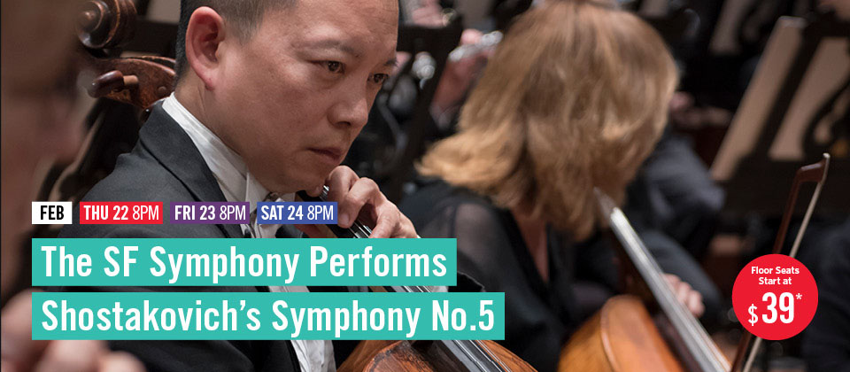 Feb 22-24: The SF Symphony Performs Shostakovich's Symphony No. 5