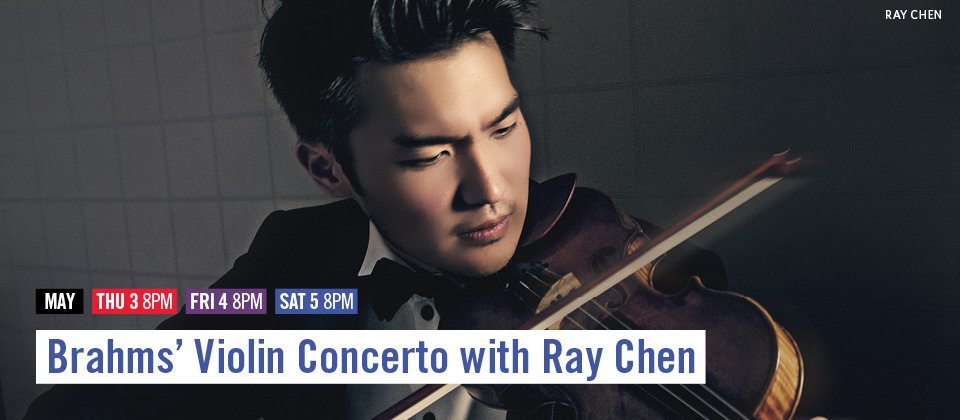 May 3-5: Brahms' Violin Concerto with Ray Chen