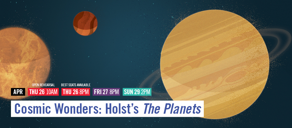 Apr 26-27, 29: Cosmic Wonders: Holst's