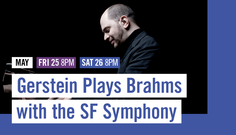 May 25-26: Gerstein Plays Brahms with the SF Symphony
