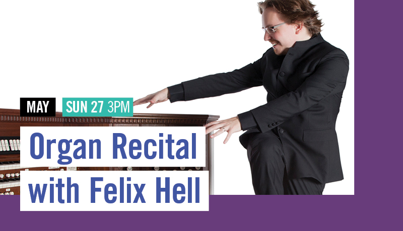 May 27: Organ Recital with Feliz Hell