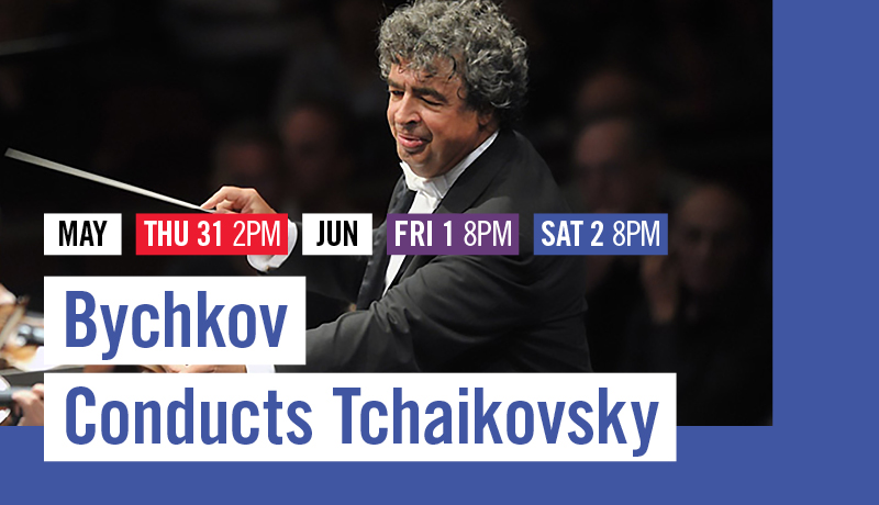 May 31-Jun 2: Bychkov Conducts Tchaigkovsky