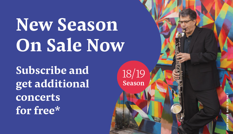 New Season on Sale Now! Subscribe and get additional concerts for free.