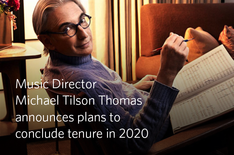 Music Director Michael Tilson Thomas announces plans to conclude tenure in 2020