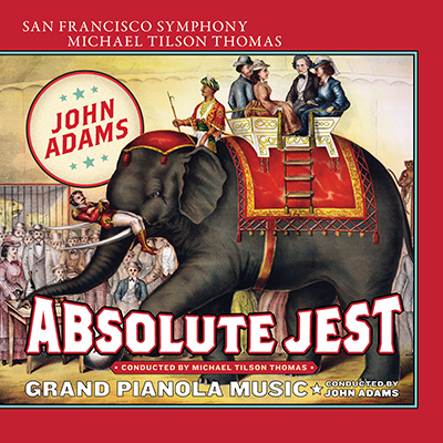 Album cover art for the SFS media Absolute Jest and Grand Pianola album